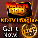 Watch NDTV Imagine Live from India!